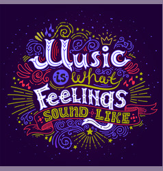 Music is what feelings sound like inspirational vector