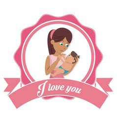 I love you mom card mother and baby together vector