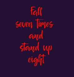 motivation text fall seven times and stand up vector image