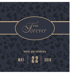 The forever invite you celebrate retro black backg vector