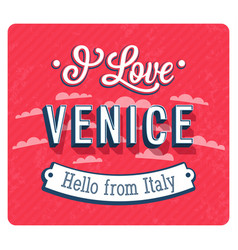 Vintage greeting card from venice vector