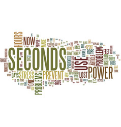 The power of seconds text background word cloud vector
