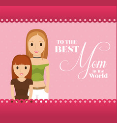 Mothers day mom with child lovely card vector