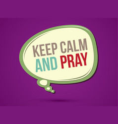 Keep calm and pray text in balloons vector