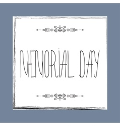 Memorial day card with hand lettering vector