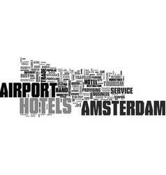 Airport amsterdam hotels text word cloud concept vector
