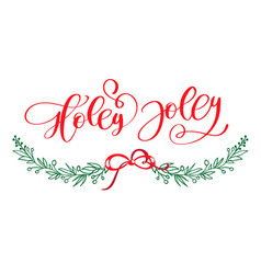 holly jolly is unique handdrawn typography poster vector image