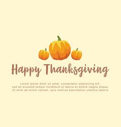Happy thanksgiving pumpkin greeting card vector