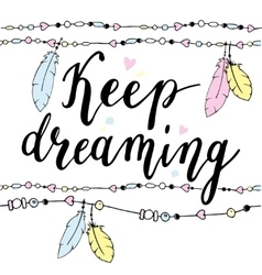 Keep dreaming typography poster in boho style with vector