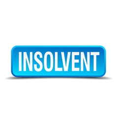 Insolvent blue 3d realistic square isolated button vector
