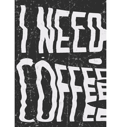 I need coffee glitch art typographic poster glitch vector