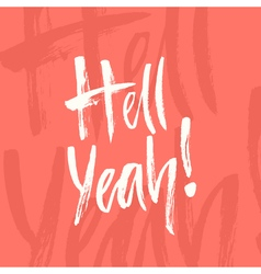 Hell yeah lettering vector