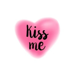 Kiss me lettering on blurry heart vector image vector image