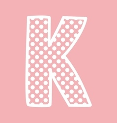 K alphabet letter with white polka dots on pink vector image