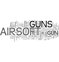 Airsoft guns should you own one text word cloud vector