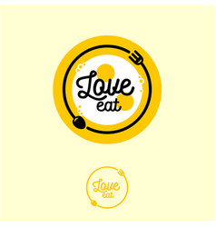 love eat logo fork spoon and fried egg vector image