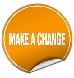 Make a change round orange sticker isolated on vector