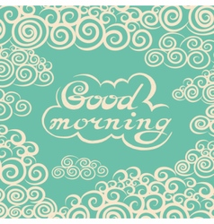 Hand drawn good morning lettering rough typography vector