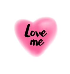 Love me lettering on blurry heart vector image vector image