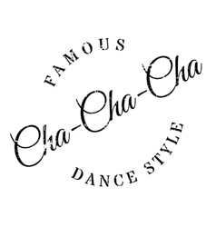 Famous dance style Cha-Cha-Cha stamp vector image