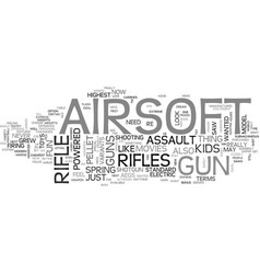 airsoft rifles for kids who never grew up text vector image