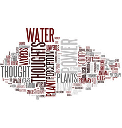 The power of thoughts on plants and water text vector