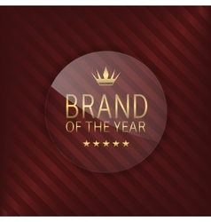 Brand of the year glass label vector