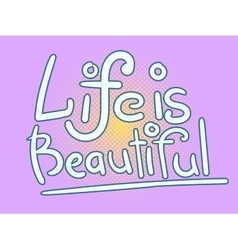 Life is beautiful lettering vector