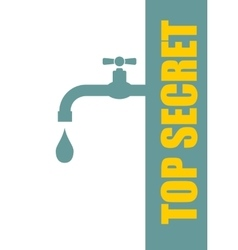 Top secret leak from faucet vector