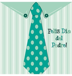 Bright shirt and tie spanish happy fathers day vector