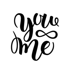 you and me modern calligraphy lettering design vector image