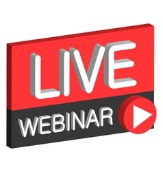 Live webinar 3D button vector image vector image