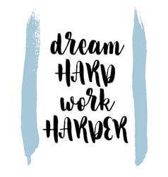 Quote dream hard work harder vector