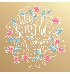 Wake up spring is coming vector