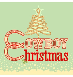 Cowboy christmas card with text and rope tree vector