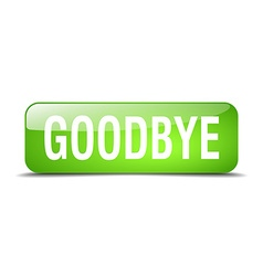 Goodbye green square 3d realistic isolated web vector