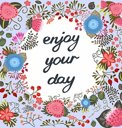 Enjoy your day Inspirational card vector image vector image