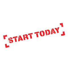 Start today rubber stamp vector