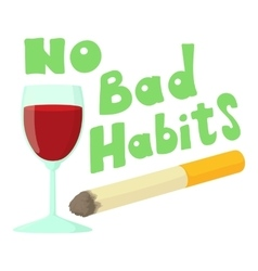 No bad habits wine and cigarettes icon vector