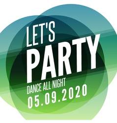Lets party design poster template overlay colors vector