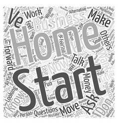 You ve started a home business now what Word Cloud vector image