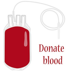 Blood bag with text donate blood vector