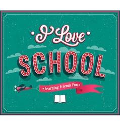 I Love School typographic design vector image vector image