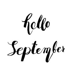 Hand drawn ink lettering hello september vector