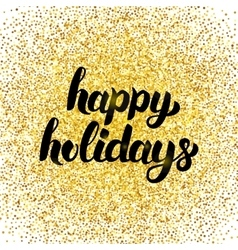 Happy Holidays Gold Poster vector image