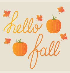 Hello fall card lettering and pumpkins vector