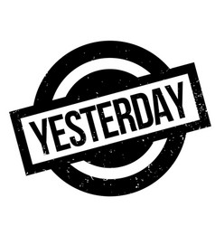 yesterday rubber stamp vector image