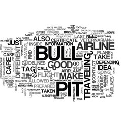 Air travel with your pit bull terrier text word vector
