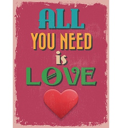 Valentines day poster retro vintage design all you vector