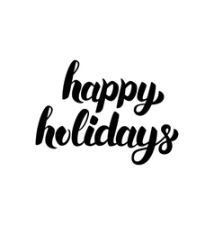 Happy holidays hand drawn lettering vector